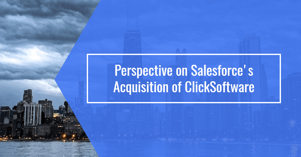 Perspective on Salesforce's Acquisition of ClickSoftware